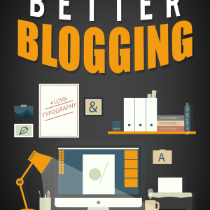 better blogging tips